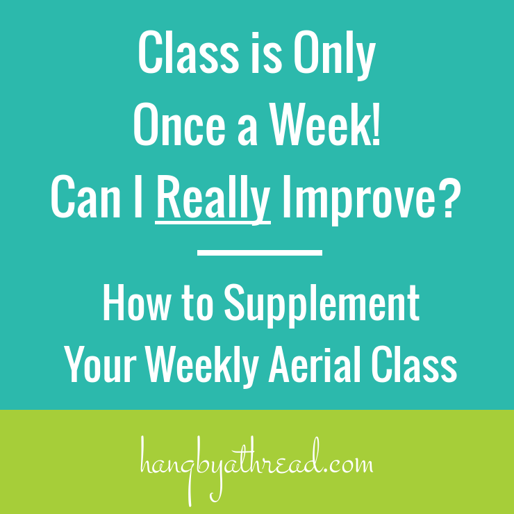 How to supplement your beloved new aerial class when it's only once a week