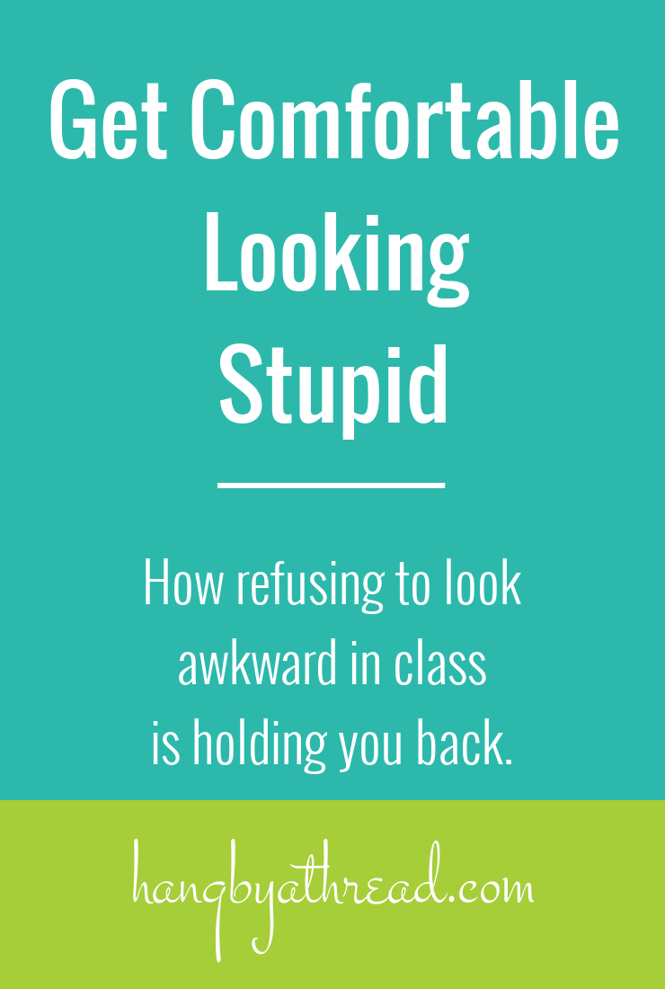 Quit trying to look cool during class. You're holding yourself back!
