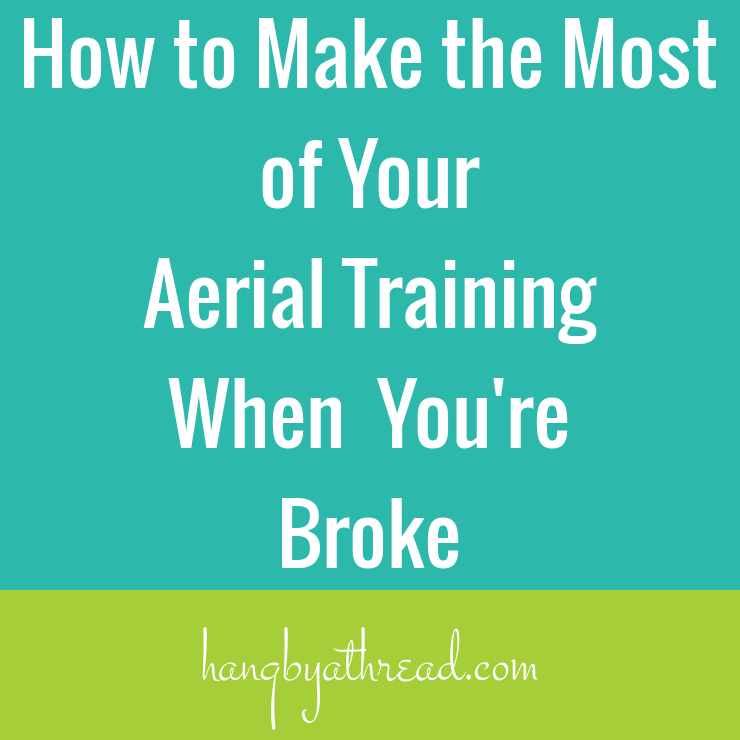 Aerial classes are expensive! How to seriously improve your skills without breaking the bank.